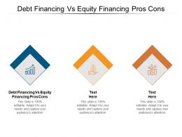 Debt Financing Vs Equity Financing Pros Cons Ppt Powerpoint Presentation Slides Templates Cpb