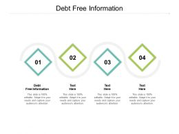 Debt Free Information Ppt Powerpoint Presentation Inspiration Pictures Cpb