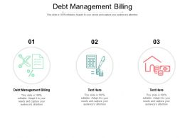 Debt Management Billing Ppt Powerpoint Presentation Styles Visual Aids Cpb