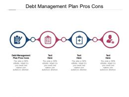Debt Management Plan Pros Cons Ppt Powerpoint Presentation Layouts Gridlines Cpb