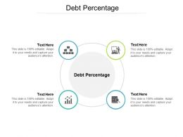 Debt Percentage Ppt Powerpoint Presentation Icon Skills Cpb