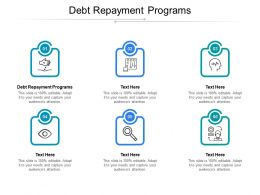 Debt Repayment Programs Ppt Powerpoint Presentation Slides Format Ideas Cpb
