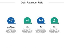 Debt Revenue Ratio Ppt Powerpoint Presentation Model File Formats Cpb