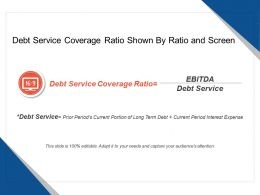 Debt Service Coverage Ratio Shown By Ratio And Screen