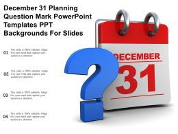 December 31 Planning Question Mark Powerpoint Templates Ppt Backgrounds For Slides