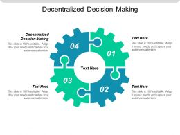 Decentralized Decision Making Ppt Powerpoint Presentation Gallery Show Cpb