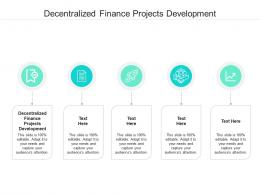 Decentralized Finance Projects Development Ppt Powerpoint Presentation Inspiration Information Cpb
