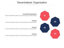 Decentralized Organization Ppt Powerpoint Presentation Show Graphics Pictures Cpb