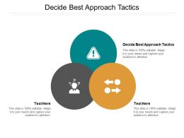Decide Best Approach Tactics Ppt Powerpoint Presentation Icon Portfolio Cpb