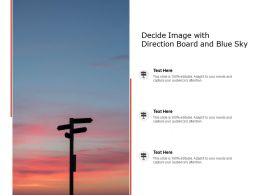Decide Image With Direction Board And Blue Sky