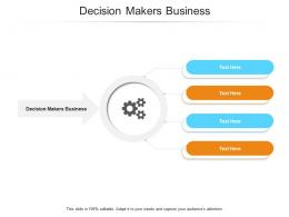 Decision Makers Business Ppt Powerpoint Presentation Infographic Template Topics Cpb
