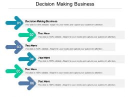 Decision Making Business Ppt Powerpoint Presentation File Design Templates Cpb