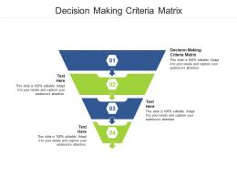 Decision Making Criteria Matrix Ppt Powerpoint Presentation Styles Templates Cpb