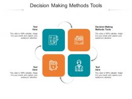 Decision Making Methods Tools Ppt Powerpoint Presentation Gallery Maker Cpb