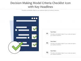 Decision Making Model Criteria Checklist Icon With Key Headlines