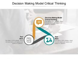 Decision Making Model Critical Thinking Ppt Powerpoint Presentation Infographics Slides Cpb