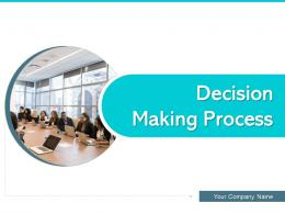 Decision Making Process Considering Options Selecting Alternative Identifying Problem