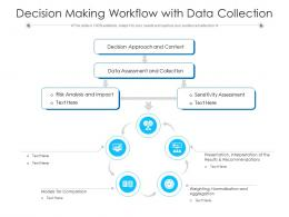 Decision Making Workflow With Data Collection Ppt Powerpoint Presentation Model Ideas