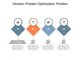 Decision Problem Optimization Problem Ppt Powerpoint Presentation Pictures Graphics Cpb