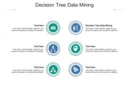 Decision Tree Data Mining Ppt Powerpoint Presentation File Graphics Cpb