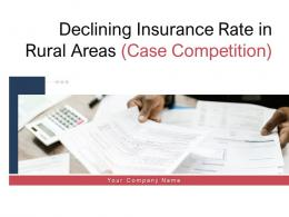 Declining Insurance Rate In Rural Areas Case Competition Complete Deck