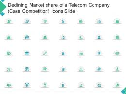 Declining Market Share Of A Telecom Company Case Competition Icons Slide Ppt Themes