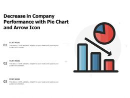 Decrease In Company Performance With Pie Chart And Arrow Icon