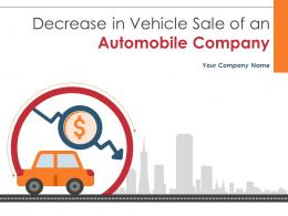 Decrease In Vehicle Sale Of An Automobile Company Powerpoint Presentation Slides