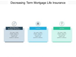 Decreasing Term Mortgage Life Insurance Ppt Powerpoint Presentation Display Cpb