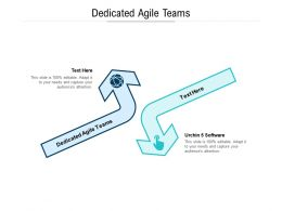 Dedicated Agile Teams Ppt Powerpoint Presentation File Show Cpb