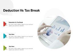 Deduction Vs Tax Break Ppt Powerpoint Presentation Inspiration Grid Cpb