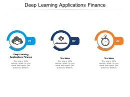 Deep Learning Applications Finance Ppt Powerpoint Presentation File Designs Cpb