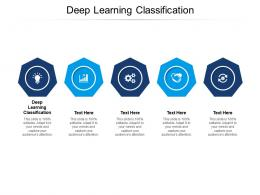 Deep Learning Classification Ppt Powerpoint Presentation Gallery Brochure Cpb