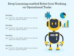 Deep Learning Enabled Robot Icon Working On Operational Tasks
