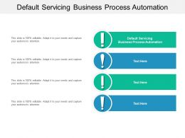Default Servicing Business Process Automation Ppt Powerpoint Presentation Portfolio Display Cpb