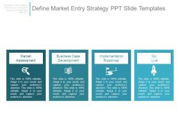 Define Market Entry Strategy Ppt Slide Templates