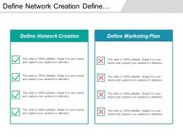 Define Network Creation Define Marketing Plan Define Sales Plan