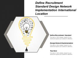 Define Recruitment Standard Design Network Implementation International Location