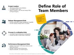Define Role Of Team Members Ppt Powerpoint Presentation Show Grid