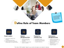 Define Role Of Team Members Ppt Powerpoint Presentation Slides