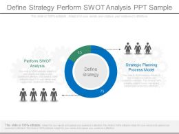 Define Strategy Perform Swot Analysis Ppt Sample