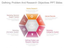 Defining Problem And Research Objectives Ppt Slides