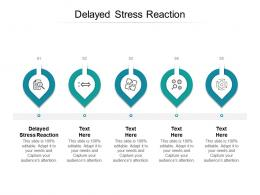 Delayed Stress Reaction Ppt Powerpoint Presentation Professional Ideas Cpb