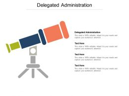 Delegated Administration Ppt Powerpoint Presentation Gallery Infographic Template Cpb