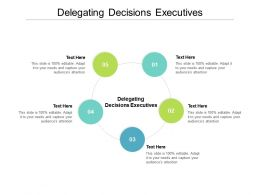 Delegating Decisions Executives Ppt Powerpoint Presentation Layouts Slides Cpb