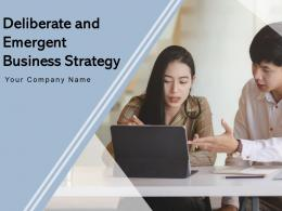 Deliberate And Emergent Business Strategy Process Planning Organization