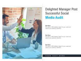 Delighted Manager Post Successful Social Media Audit