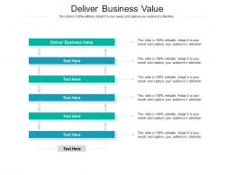 Deliver Business Value Ppt Powerpoint Presentation Layouts Outfit Cpb