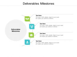 Deliverables Milestones Ppt Powerpoint Presentation Infographics Template Cpb