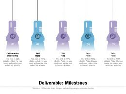 Deliverables Milestones Ppt Powerpoint Presentation Summary Example Cpb